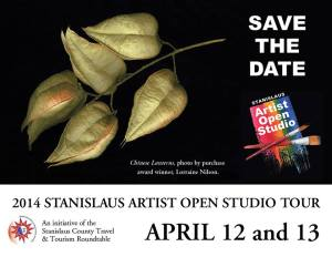 Save the Date, April 12 and 13, 2014 for Stanislaus Artist Open Stduo